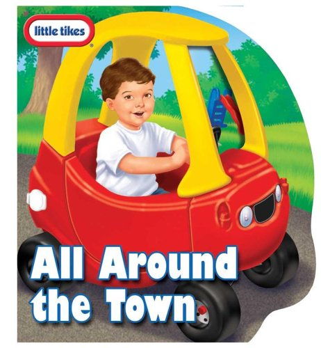 Little Tikes All Around the Town: Little Tikes Cozy Coupe