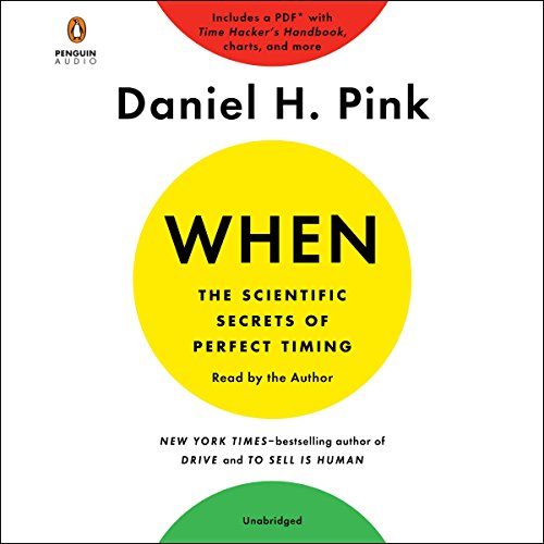 When: The Scientific Secrets of Perfect Timing audiobook cover art