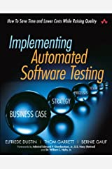Implementing Automated Software Testing: How to Save Time and Lower Costs While Raising Quality Kindle Edition