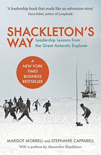 Shackleton's Way: Leadership Lessons from the Great Antarctic Explorer (English Edition)