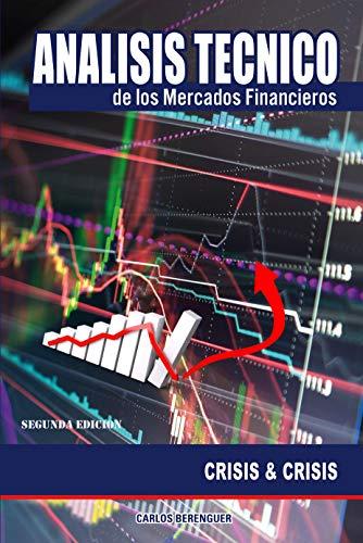 Analisis Tecnico de los Mercados Financieros.: Crisis & Crisis