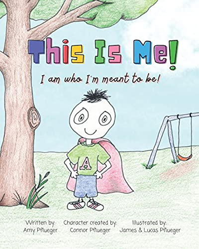 This Is Me! I am who I'm meant to be!: Autism book for children, kids, boys, girls, toddlers, parents, teachers and caregivers