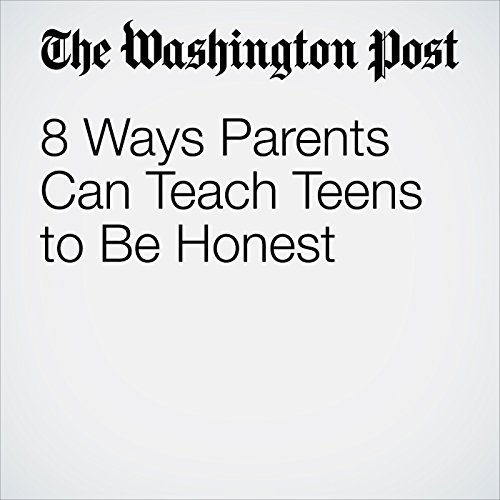 8 Ways Parents Can Teach Teens to Be Honest copertina