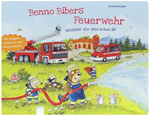 Benno Bibers Feuerwehr: Tatütata! Alle sind schon da!