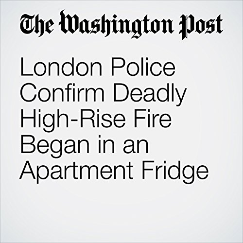 London Police Confirm Deadly High-Rise Fire Began in an Apartment Fridge copertina