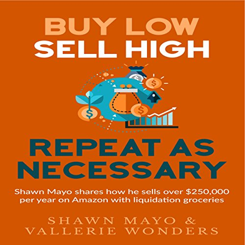 Buy Low, Sell High, Repeat as Necessary audiobook cover art