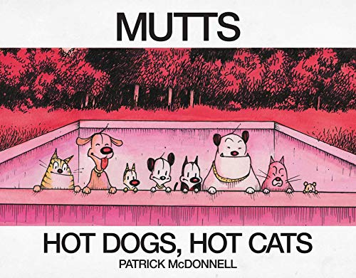 Hot Dogs, Hot Cats: A MUTTS Treasury