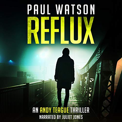Reflux     An Andy Teague Thriller              Written by:                                                                                                                                 Paul Watson                               Narrated by:                                                                                                                                 Juliet Jones                      Length: 8 hrs and 48 mins     Not rated yet     Overall 0.0