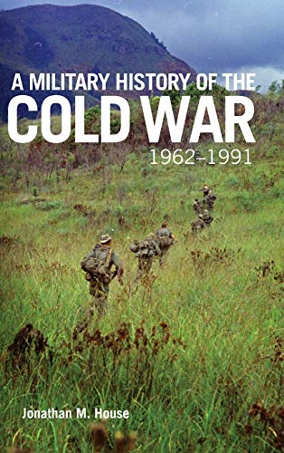 Compare Textbook Prices for A Military History of the Cold War, 1962–1991 Volume 70 Campaigns and Commanders Series Illustrated Edition ISBN 9780806167084 by House, Jonathan M.