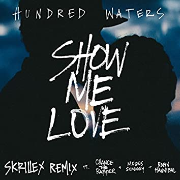 Show Me Love (feat. Chance The Rapper, Moses Sumney and Robin Hannibal) [Skrillex Remix]