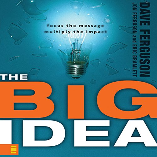 The Big Idea: Focus the Message, Multiply the Impact     Leadership Network Innovation Series              By:                                                                                                                                 Dave Ferguson,                                                                                        Jon Ferguson,                                                                                        Eric Bramlett                               Narrated by:                                                                                                                                 Walter Dixon                      Length: 4 hrs and 59 mins     Not rated yet     Overall 0.0