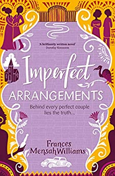 Imperfect Arrangements: The uplifting and heartwarming love stories of three sister-friends (The Marula Heights Romance Series) by [Frances Mensah Williams]