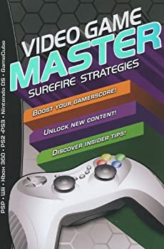 Video Game Master  Surefire Strategies for PSP Wii Xbox 260 PS2 PS3 Nintendo DS and Gamecube How to Boost your Gamerscore Unlock New Content & Discover Insider Tips