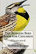 The Burgess Bird Book for Children: Illustrated