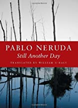 Still Another Day/Aun (Kage-An Books) by Pablo Neruda (2005-08-06)