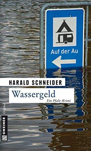Wassergeld: Palzkis vierter Fall (Kriminalromane im GMEINER-Verlag)
