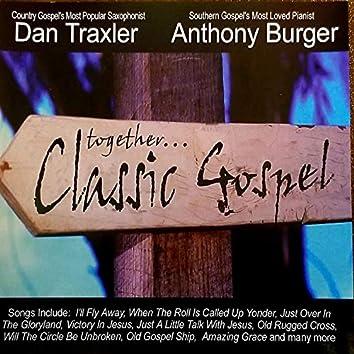 Dan Traxler and Anthony Burger Together Classic Gospel