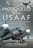 The Mosquito in the Usaaf: de Havilland's Wooden Wonder in American Service