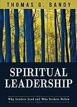Spiritual Leadership: Why Leaders Lead and Who Seekers Follow