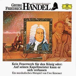 Wir Entdecken Komponisten - Händel: Kein Feuerwerk