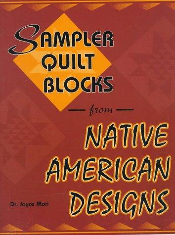 Sampler Quilt Blocks from Native American Designs