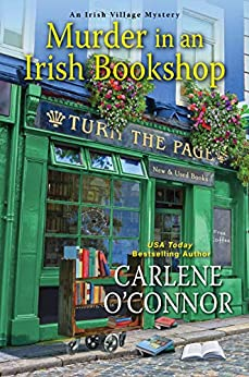 Murder in an Irish Bookshop: A Cozy Irish Murder Mystery (An Irish Village Mystery Book 7) by [Carlene O'Connor]