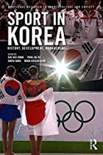 Sport in Korea: History, development, management (Routledge Research in Sport, Culture and Society) (English Edition)