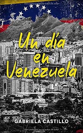 Un día en Venezuela: 簡単なスペイン語でベネズエラの危機からの短編小説