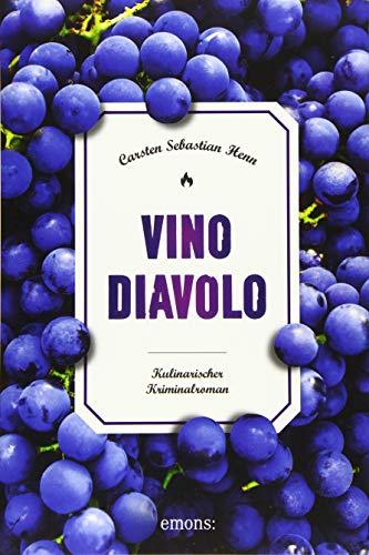 Vino Diavolo: Kulinarischer Kriminalroman (Julius Eichendorff)
