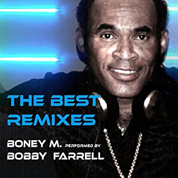 Boney M. Performed by Bobby Farrell (The Best Remixes)