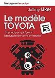 Le modèle Toyota: 14 principes qui feront la réussite de votre entreprise (Management en action) (French Edition)