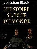 L'histoire secrète du monde - Editions Florent Massot - 26/08/2009