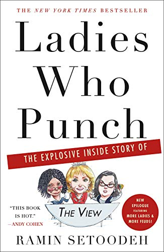 Ladies Who Punch: The Explosive Inside Story of the View