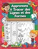 Apprenons à Tracer des Lignes et des Formes: Cahier d'activités et de graphisme pour l'école maternelle. Apprentissage au tracé des lignes et des formes pour enfants âgés de 3 à 6 ans.