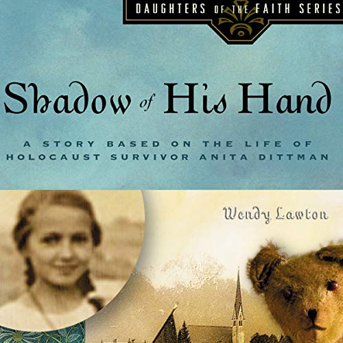 Shadow of His Hand: A Story Based on Holocaust Survivor Anita Dittman  By  cover art