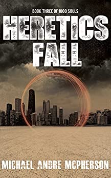 Heretics Fall (The 1000 Souls Book 3) by [Michael Andre McPherson, Barry Currey]