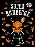 Super barbecue - 100 recettes à faire griller