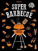 Super barbecue - 100 recettes à faire griller de Raphaël Guillot