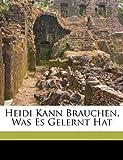 Heidi Kann Brauchen, Was Es Gelernt Hat - Nabu Press - 30/09/2010