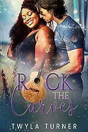 Rock the Curves: A Rockstar Romance
