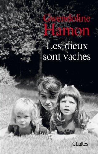 Les dieux sont vaches (Romans contemporains) (French Edition)