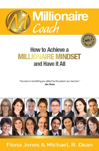 Millionaire Coach: How to achieve a millionaire mondset and have it all (The Millionaire Book Series)