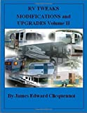 RV TWEAKS MODIFICATIONS and UPGRADES Volume II