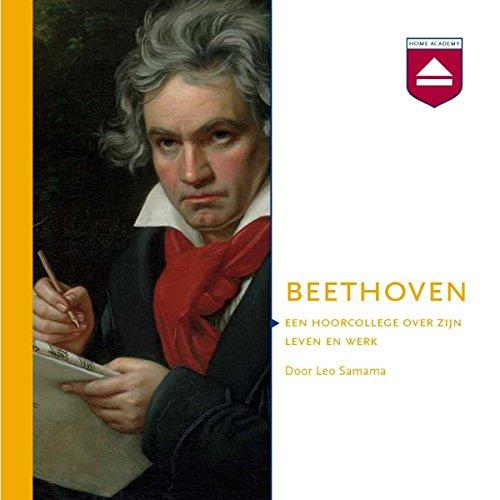 Beethoven: Een hoorcollege over zijn leven en werk audiobook cover art