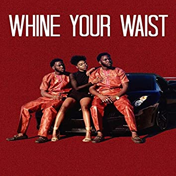 Whine Your Waist