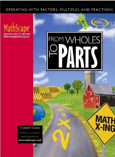 MathScape: Seeing and Thinking Mathematically, Course 1, From Whole to Parts, Student Guide (CREATIVE PUB: MATHSCAPE)