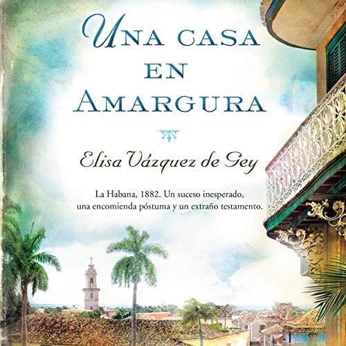 Una Casa en Amargura [A House in Bitterness] audiobook cover art