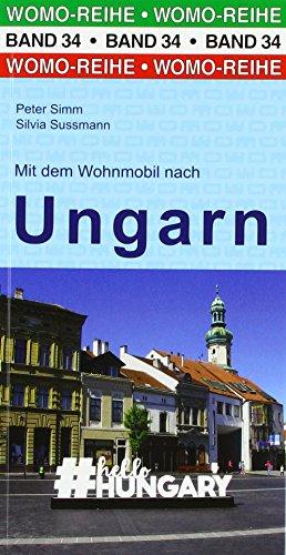 Mit dem Wohnmobil nach Ungarn (Womo-Reihe, Band 34)