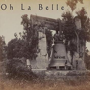Oh La Belle