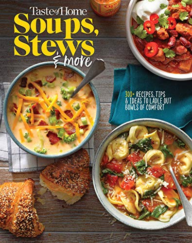 Taste of Home Soups, Stews and